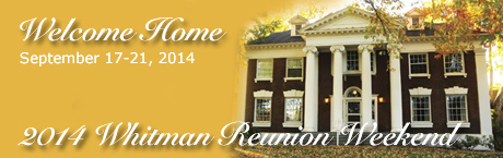 2014 Whitman Reunion Weekend - Welcome Home - Sept 17-21, 2014