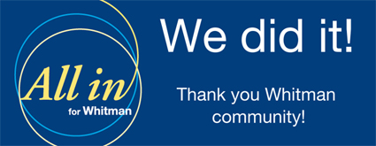 With your help, we did it! Thanks to our Whitman community for being All in for Whitman!