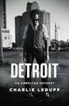 Detroit: An American Autopsy by Charlie LeDuff