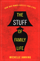 The Stuff of Family Life: How our Homes Reflect our Lives by Professor of Sociology Michelle Janning