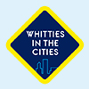 Whitties in the Cities